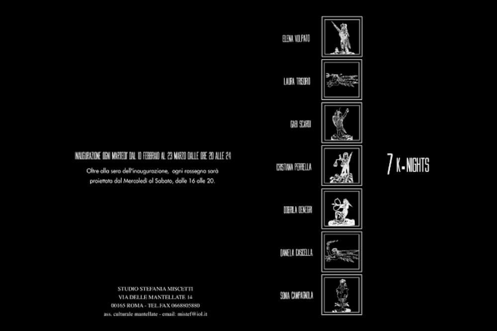 Studio Stefania Miscetti | Contemporary Art Rome | Exhibition: 7 K-NIGHTS video exhibition