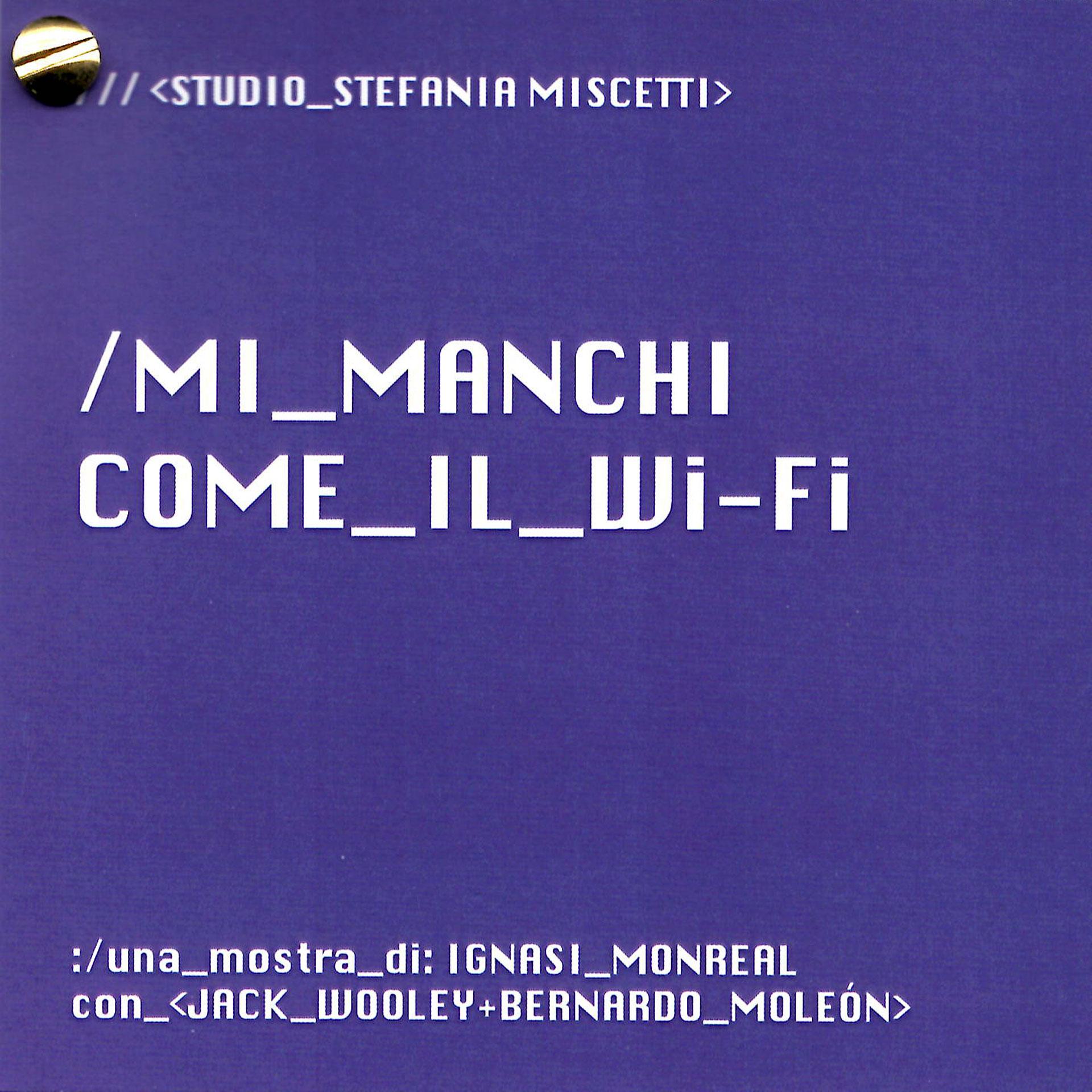 Studio Stefania Miscetti | Ignasi Monreal | Mi manchi come il wi-fi